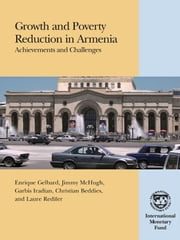 Growth and Poverty Reduction in Armenia: Achievements and Challenges ebook by Christian Mr. Beddies,E. Mr. Gelbard,James Mr. McHugh,Laure Ms. Redifer,Garbis Mr. Iradian