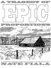 A Tragedy of Epic Proportions ebook by Nate Fiala