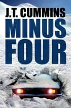 Minus Four ebook by J.T. Cummins