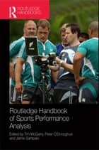 Routledge Handbook of Sports Performance Analysis ebook by Tim McGarry, Peter O'Donoghue, Jaime Sampaio