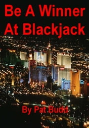 Be A Winner At Blackjack ebook by Pat Budd