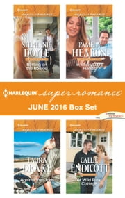 Harlequin Superromance June 2016 Box Set - Betting on the Rookie\Against the Odds\In EmmyLou's Hands\At Wild Rose Cottage ebook by Stephanie Doyle, Laura Drake, Pamela Hearon,...