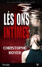 Lésions intimes eBook by Christophe Royer