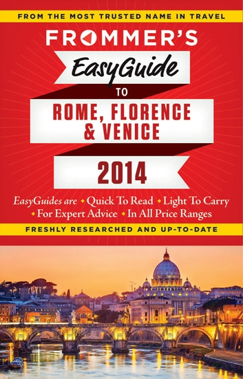 Frommer's EasyGuide to Rome, Florence and Venice 2014 ebook by Donald Strachan,Stephen Keeling