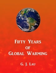 Fifty Years of Global Warming ebook by G. J. Lau