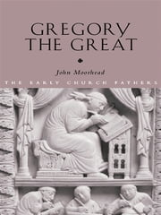Gregory the Great ebook by John Moorhead