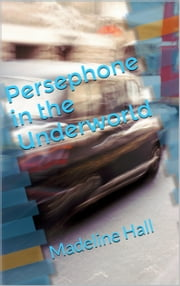 Persephone in the Underworld ebook by Madeline Hall