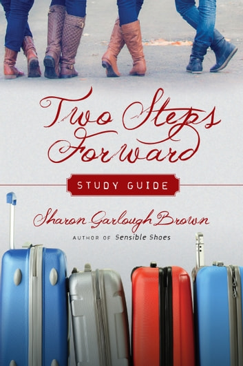 Two Steps Forward Study Guide ebook by Sharon Garlough Brown