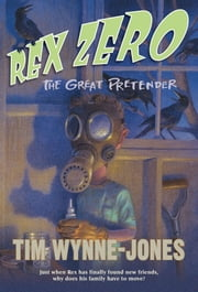 Rex Zero, The Great Pretender ebook by Tim Wynne-Jones