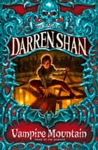 Vampire Mountain (The Saga of Darren Shan, Book 4) ebook by Darren Shan