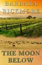 The Moon Below ebook by Barbara Bickmore