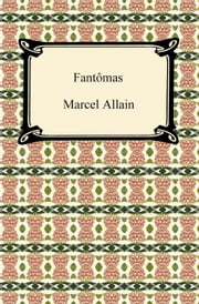 Fantômas ebook by Marcel Allain