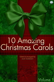 10 Amazing Christmas Carols - Volume 1 ebook by Jack Goldstein