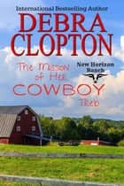 The Mission of Her Cowboy: Treb ebook by Debra Clopton