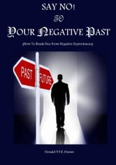 Say No! To The Negative Past ebook by Donald Davies