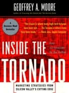 Inside the Tornado ebook by Geoffrey A. Moore