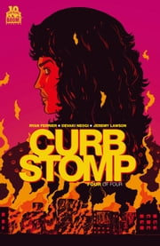 Curb Stomp #4 (of 4) ebook by Ryan Ferrier,Devaki Neogi
