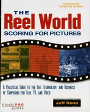 The Reel World - Music Pro Guides ebook by Jeff Rona