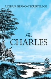 The Charles ebook by Arthur  Bernon Tourtellot,Ernest J. Donnelly