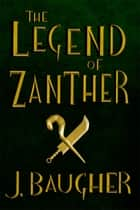 The Legend of Zanther ebook by Jordan Baugher