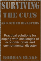 Surviving The Cuts, And Other Disasters ebook by Korban Blake