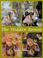 The Hidden Renoir ebook by Donald T. Phillips