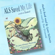 ALS Saved My Life…Until it Didn't audiobook by Dr. Jenni Kleinman Berebitsky, Joyce Kleinman, Elizabeth Flynn