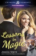 Lessons in Magic ebook by Jessica Starre