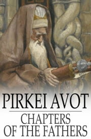 Pirkei Avot - Chapters of the Fathers ebook by The Floating Press