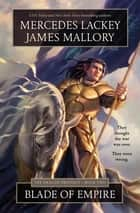 Blade of Empire - Book Two of the Dragon Prophecy ebook by Mercedes Lackey, James Mallory