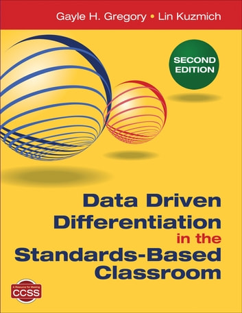 Data Driven Differentiation in the Standards-Based Classroom ebook by Gayle H. Gregory,Linda M. Kuzmich