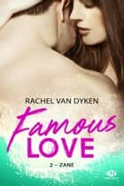 Zane - Famous Love, T2 ebook by Élodie Coello, Rachel Van Dyken