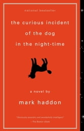 The Curious Incident of the Dog in the Night-Time - A Novel ebook by Mark Haddon