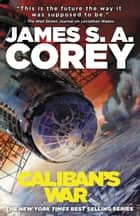Caliban's War ebook by James S.A. Corey