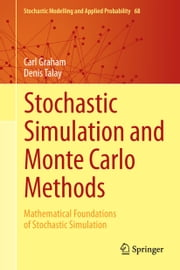 Stochastic Simulation and Monte Carlo Methods - Mathematical Foundations of Stochastic Simulation ebook by Carl Graham,Denis Talay