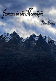 Jasmine In The Moonlight ebook by Peter Grimes