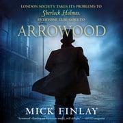 Arrowood - An Arrowood Mystery audiobook by Mick Finlay