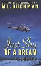 Just Shy of a Dream ebook by M. L. Buchman
