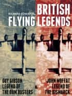 Guy Gibson: Legend of the Dam Busters & John Moffat: Legend of the Bismarck - Compendium ebook by Richard Edwards