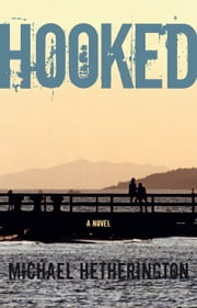 Hooked ebook by Michael Hetherington