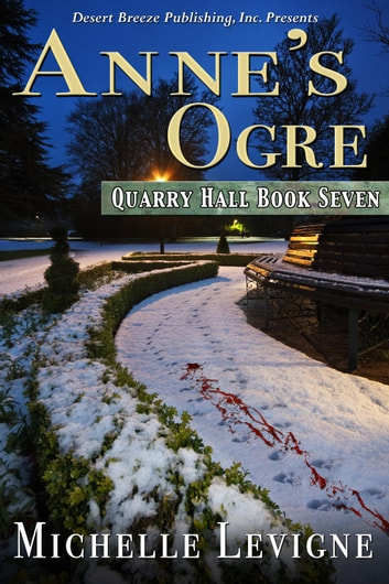 Anne's Ogre - Quarry Hall, #7 ebook by Michelle Levigne