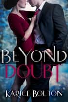 Beyond Doubt (Beyond Love Series #2) ebook by Karice Bolton