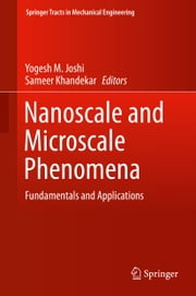 Nanoscale and Microscale Phenomena - Fundamentals and Applications ebook by