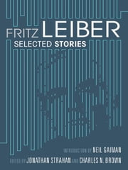 Fritz Leiber - Selected Stories ebook by Fritz Leiber