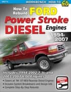 How to Rebuild Ford Power Stroke Diesel Engines 1994-2007 ebook by Bob McDonald