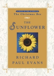 The Sunflower - A Novel ebook by Richard Paul Evans