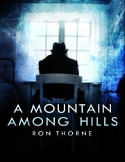 A Mountain Among Hills ebook by Ron Thorne