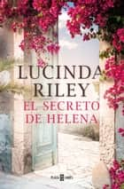 El secreto de Helena ebook by Lucinda Riley