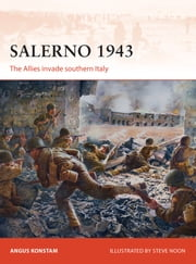 Salerno 1943 - The Allies invade southern Italy ebook by Angus Konstam,Mr Steve Noon