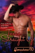 Texas Straight Up ebook by Jodi Vaughn, Krystal Shannan, KC Klein,...